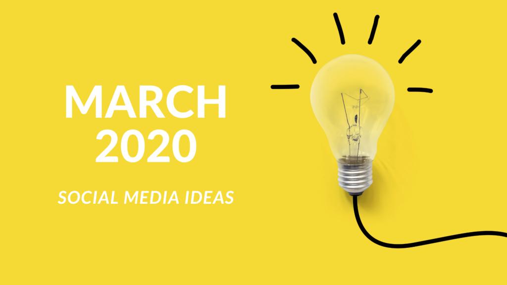 Social media ideas march 2020