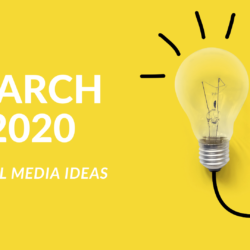 Social media ideas march 2020