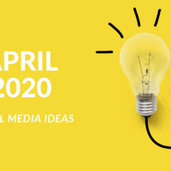 Social media ideas for April 2020