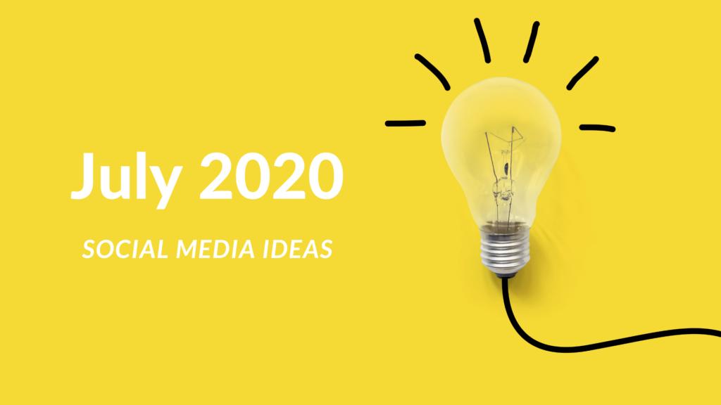 Social Media Ideas for July