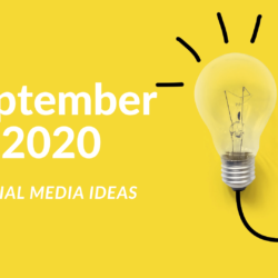 Social Media Ideas for September 2020